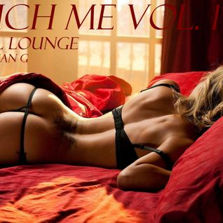 Touch Me Vol. 1 [Sensual Lounge Mix]