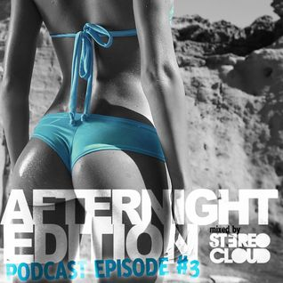 Stereo Cloud - Summer Podcast EP #3