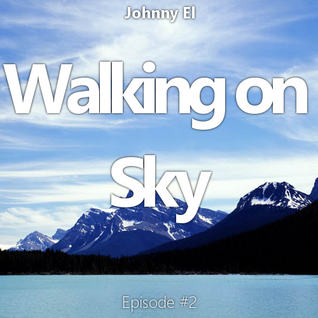 Walking on Sky - Episode #2
