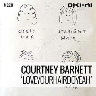 LOVEYOURHAIRDOYEAH by Courtney Barnett