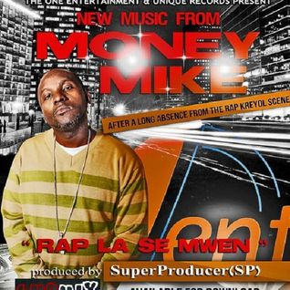 Rap la Se Mwen - Money Mike Aka Bounce Back