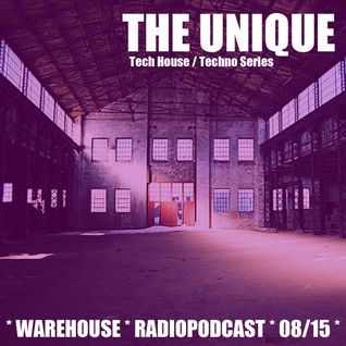 *Warehouse*Radiopodcast*08/2015*Tech House*Techno*