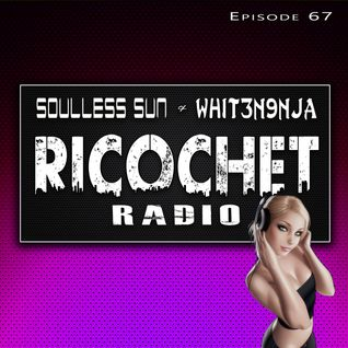 Ricochet Radio Episode 067