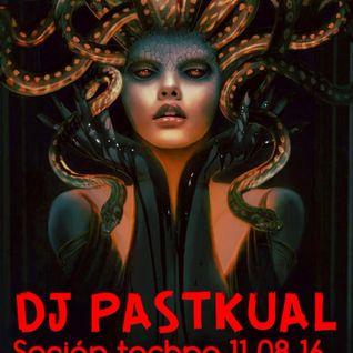 SESIóN TECHNO DE DJ PASTKUAL 11/08/16