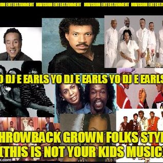 NuVision Entertainment - Yo DJ E -  ThrowBack Grown Folks Style (this is NOT your kids Music)