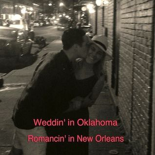 Wedding in Oklahoma Romancing in New Orleans