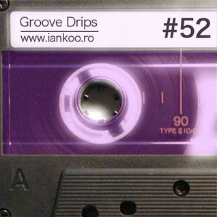 Groove Drips episode 52