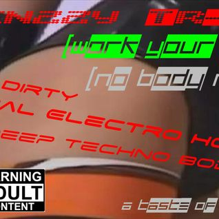 Frenzzy Tr-XX (Work Your Body)(No Body Remix)._[Italo Dirty Minimal Electro House and Deep Techno B