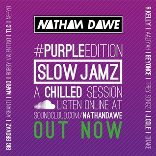 SLOW JAMZ #PURPLEedition | @NATHANDAWE