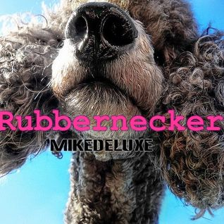 Mikedeluxe - RubberNecker