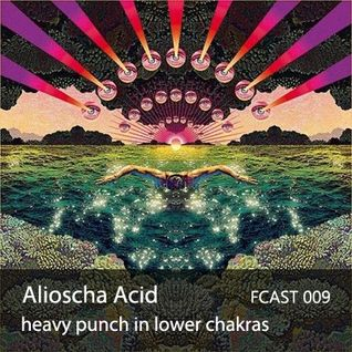 Alioscha Acid - heavy punch in lower chakras mix [FCAST 009]