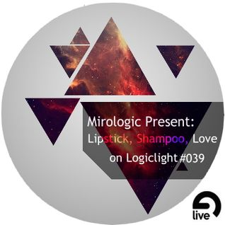 Mirologic Present: Lipstick, Shampoo, Love on Logiclight #039