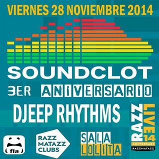Razzmatazz Soundclot Party Djeep Rhythms in live Nov 28th 2014