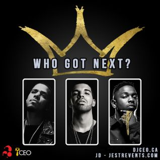 'Who Got Next' Mixtape (Drake, J Cole, Kendrick Lamar) - DJ CEO & JD (Jestr Events)