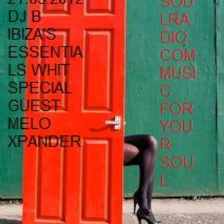 DJ B IBIZA,S ESSENTIALS FOR SOUL RADIO 14.03.2012