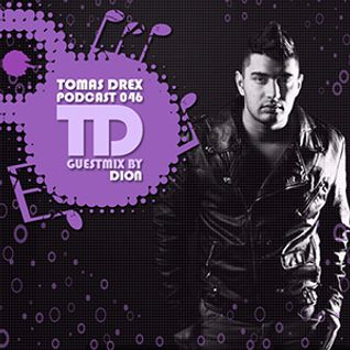 Tomas Drex PODCAST 046 - guestmix by Dion