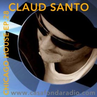 Claud Santo - Chicago House Ep.28 - Casafondaradio.com