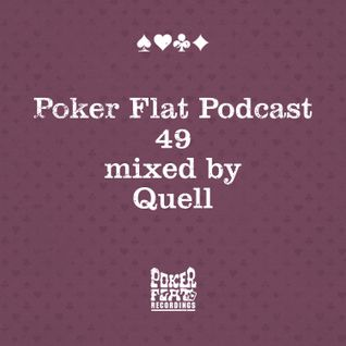 Poker Flat Podcast #49 - mixed by Quell