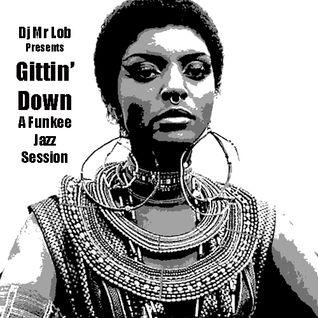 Gittin' Down: A Funkee Jazz Session