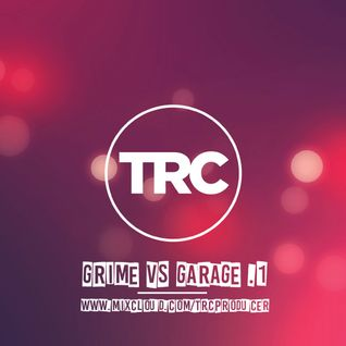 TRC - Grime Vs Garage Vol.1 (@trcproducer)