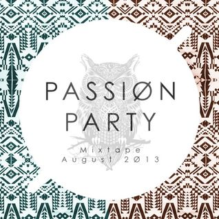 PASSIØN PARTY MIXTAPE: August 2Ø13
