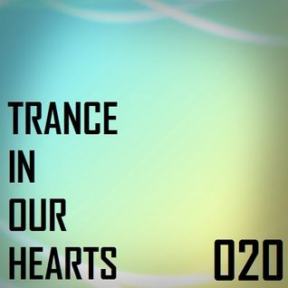 Trance In Our Hearts 020