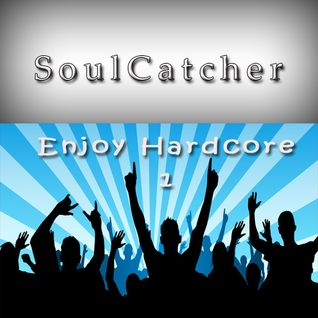 SoulCatcher - Enjoy Hardcore