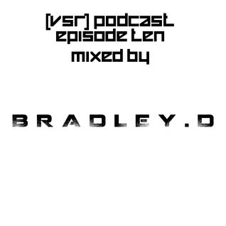 [VSR] Podcast Episode 10 (Mixed By Bradley.D)