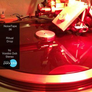 NoiseTape 36 - Voodoo Dub Stereo - Ritual Drop