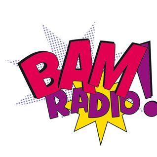 BAM! Radio episode #007