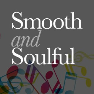 SmoothandSoulful Show W/E 28-04-2013