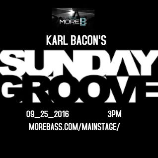 Sunday Groove with KARL BACON 09-25-16