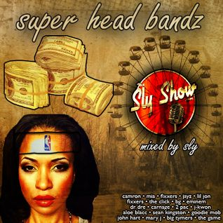 (Super Head Bandz: Mixed By Sly) Mix, DJ Mix, Mixtape, Camron, Kanye West, MIA  (TheSlyShow.com)