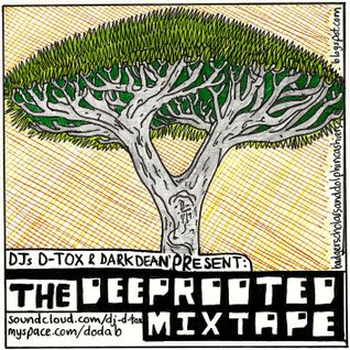 Deep Rooted MixTape DJ D-TOX & DARK DEAN