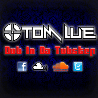 Tom Lue - Dub In Da Tubstep 3