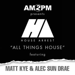 HOUSE ARREST WITH AM2PM - Episode 93