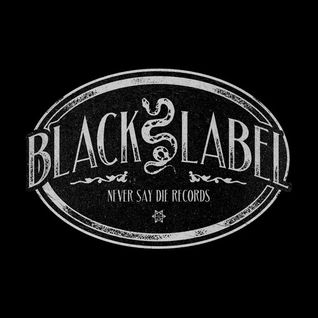 Galvatron - Black Label Mix [NEVER SAY DIE]