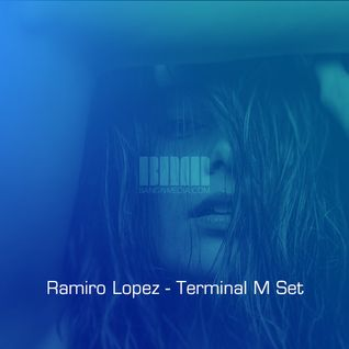 Ramiro Lopez - Terminal M Set