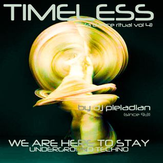 TIMELESS vol. 4 Underground Techno by dj pleiadian