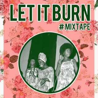LET IT BURN! #Mixtape especial de fim de ano!