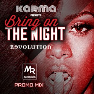 BRING ON THE NIGHT PROMO MIX @DJMATTRICHARDS