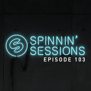 Spinnin' Sessions 103 - Guest: TJR