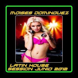Sesion Latin House Junio 2012 - Moises Dominguez -