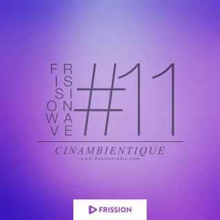 FRISSIONWAVE #11