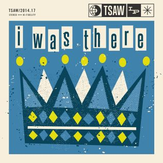 TSAW/2014.17 • I was there