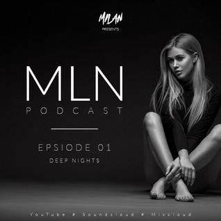 MLN Podcast Episode 01.: Deep Nights