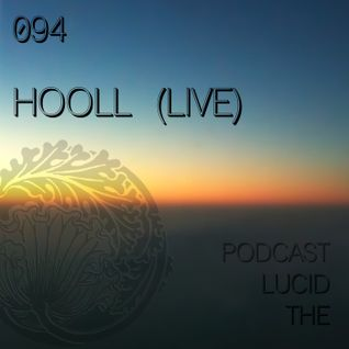 THE-LUCID-PODCAST-094-HOOL_LIVE-LUCIDFLOW-RECORDS_COM