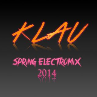 djKLAU - Spring Electro Mix 2014