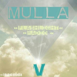 Mulla // Flashlight Radio #5