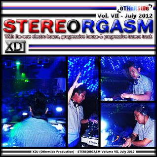 XDJ - STEREORGASM Vol. VII , July 2012.